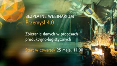 Webinarium: Przemysł 4.0 – Elektroniczne zbieranie danych w procesach logistyczno–produkcyjnych