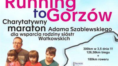 """""""Running to Gorzów"""" czyli charytatywny maraton z fabryki do fabryki"""