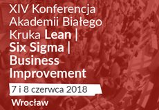 Konferencja Lean Six Sigma Business Improvement coraz bliżej