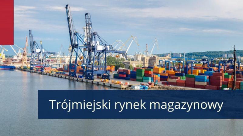 Rozwój trójmiejskiego rynku magazynowego