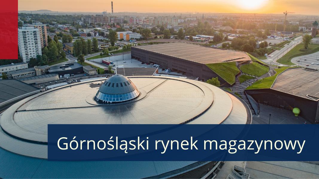 Górny Śląsk – centralny hub dystrybucyjny dla Europy Środkowo-Wschodniej