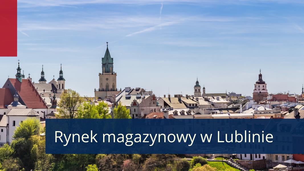 Wschodzące lokalizacje magazynowe w Polsce – Lublin