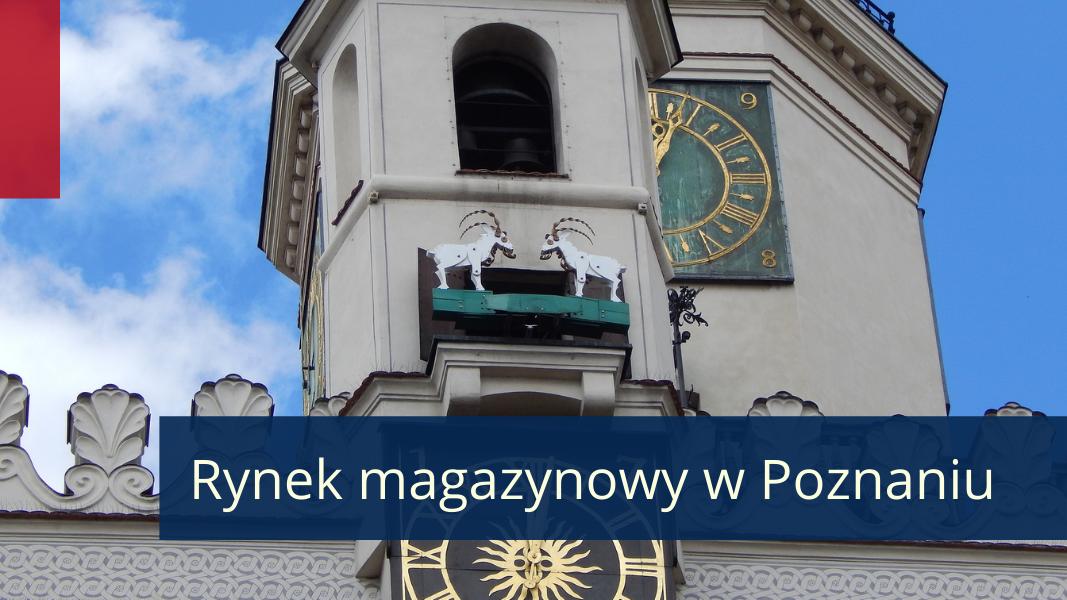 Rynek magazynowy w Poznaniu – wysoki popyt powrócił do Poznania