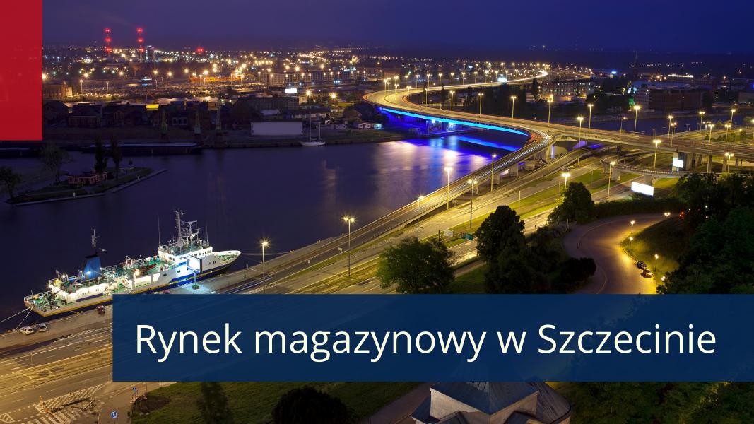 Rynek magazynowy w Szczecinie kusi najemców z sektora e-commerce