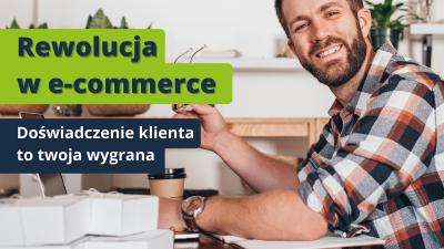 GlobWebinar: Rewolucja w e-commerce. Doświadczenie klienta to twoja wygrana