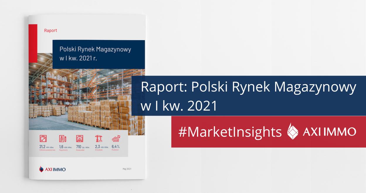 Polski rynek magazynowy w I kw. 2021 r. – koniec spowolnienia w podaży