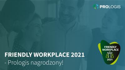 Prologis z tytułem Friendly Workplace 2021