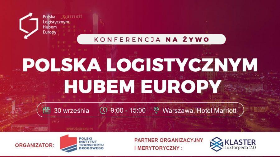 """Zbliża się konferencja """"Polska logistycznym hubem Europy"""""""