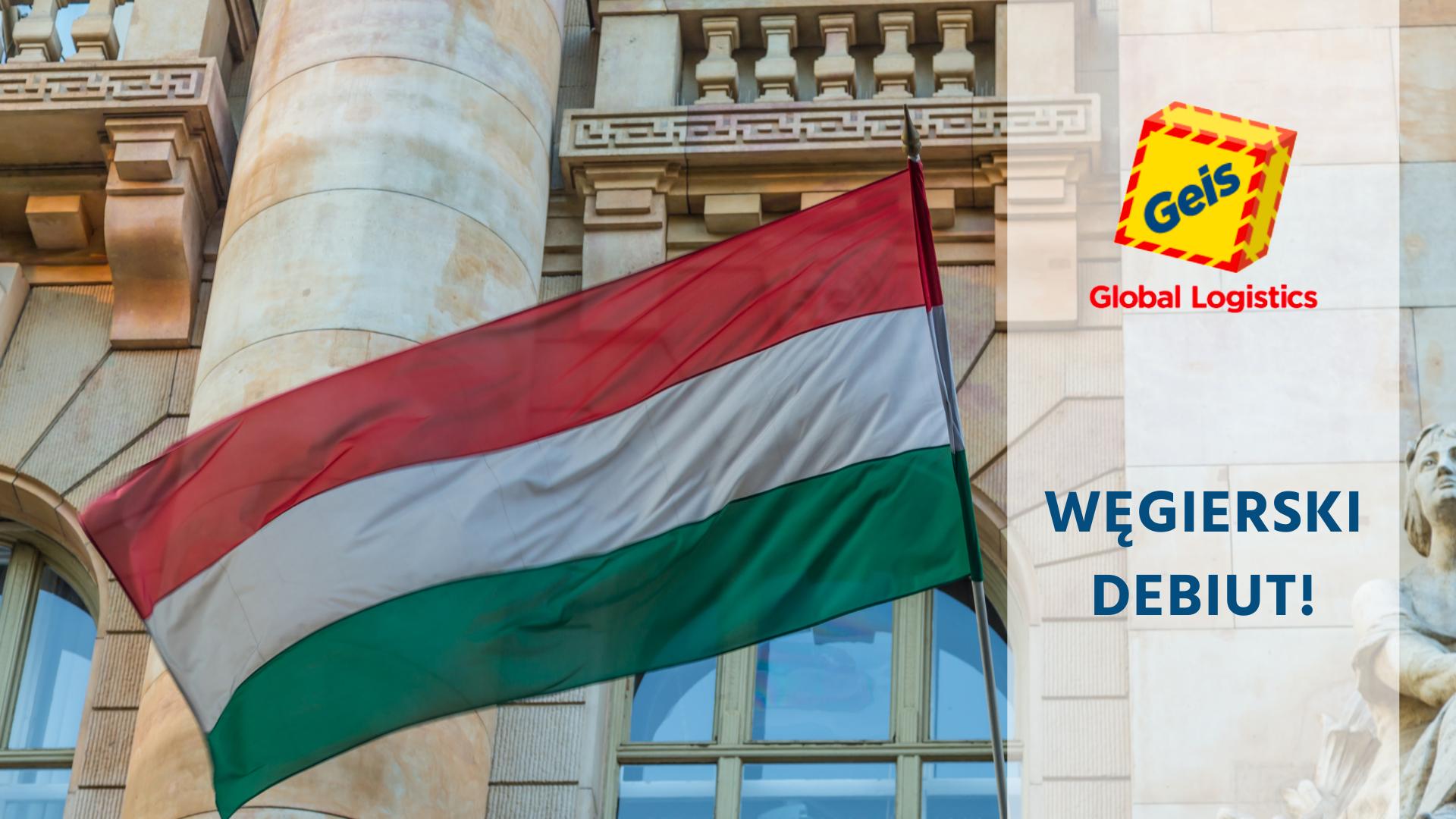 Geis Logistics Hungary Kft. – pierwsza spółka na Węgrzech