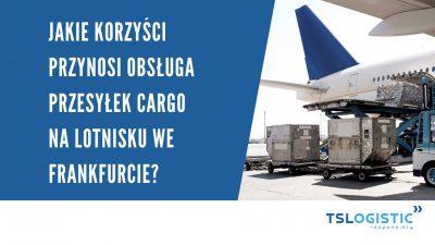Czy warto korzystać z obsługi przesyłek cargo we Frankfurcie?